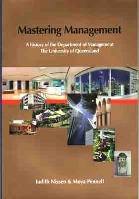 Mastering Management : A History of the Department of Management, the University of Queensland