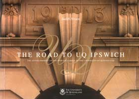The Road to UQ Ipswich: the Establishment of the Ipswich Campus of the University of Queensland