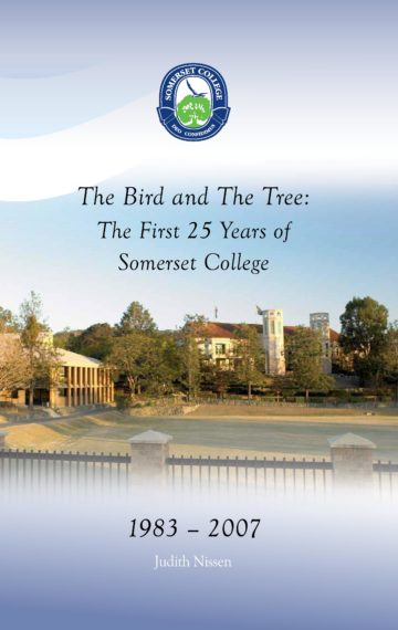 The Bird and The Tree: The First 25 Years of Somerset College 1983-2007