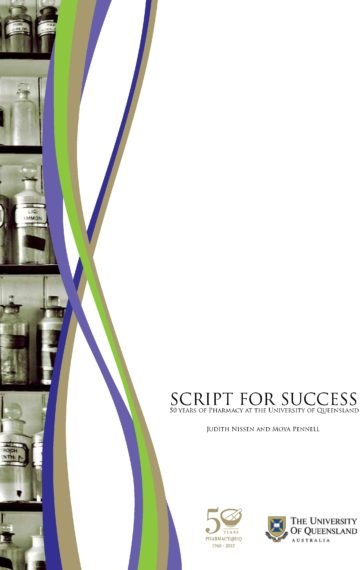 Script for Success: 50 Years of Pharmacy at the University of Queensland