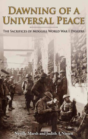 Dawning of a Universal Peace: The Sacrifices of Moggill World War I Diggers